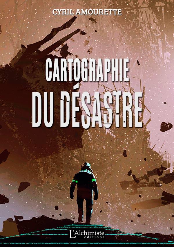 Cartographie du désastre - dystopie - Éditions L'Alchimiste