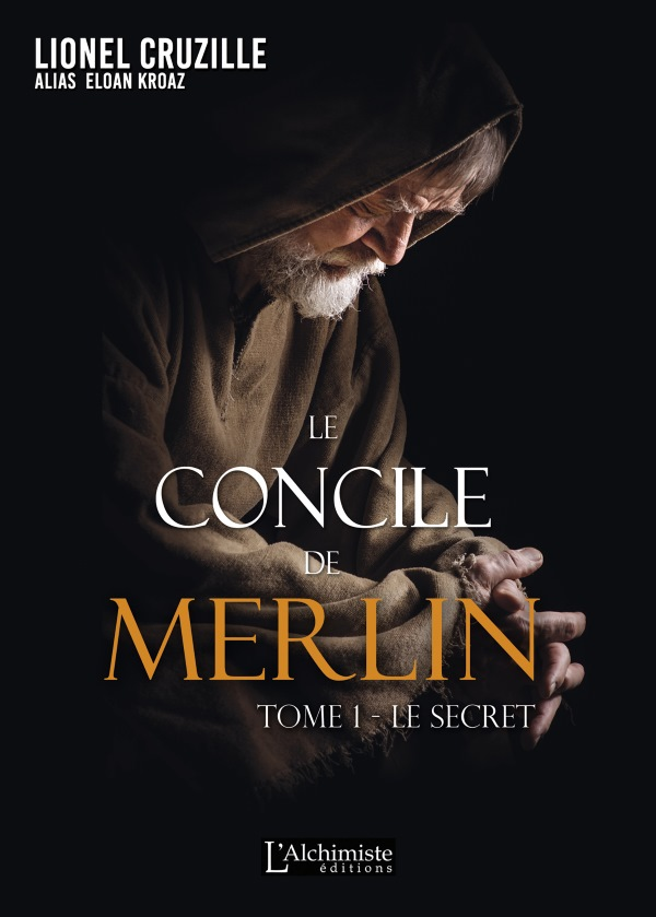 Le Concile de Merlin tome 1 : Le secret