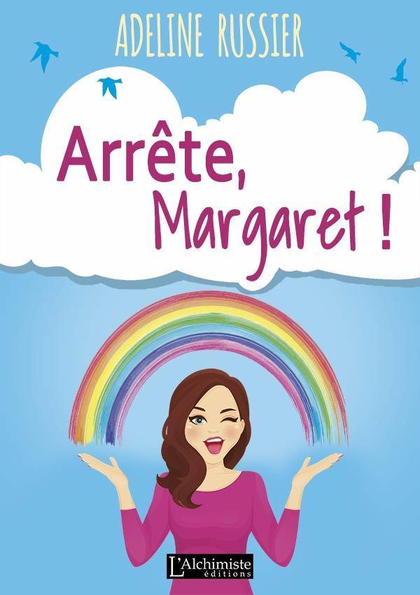Arrête, Margaret ! - Un roman feelgood inspirant