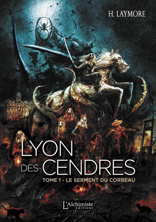Lyon des Cendres - H. Laymore - Éditions L'Alchimiste