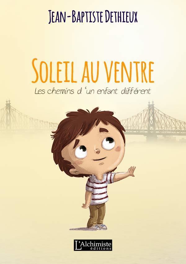 Soleil au ventre - Les chemins d'un enfant différent Éditions L'Alchimiste