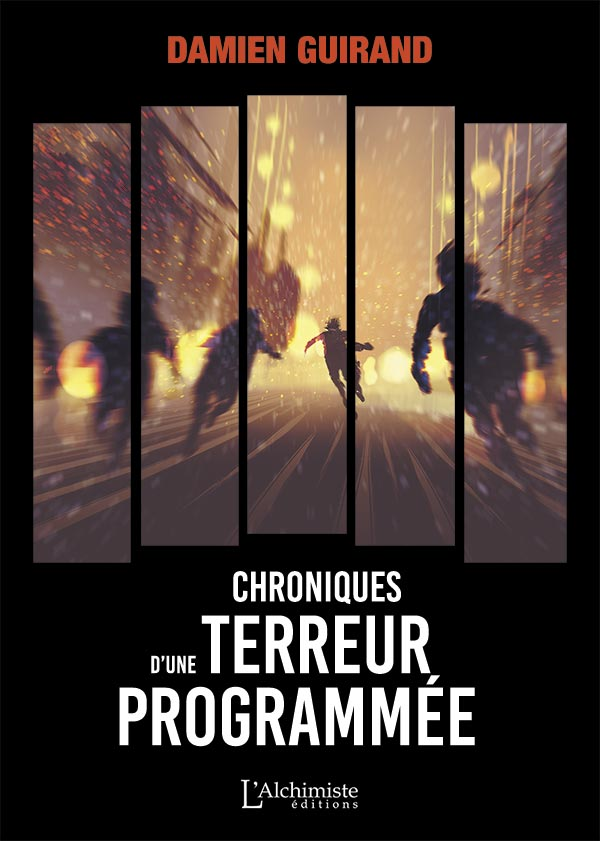Chronique d'une terreur programmée - Éditions L'Alchimiste