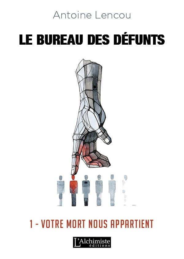 Votre mort nous appartient - SF - Antoine Lencou - Éditions L'Alchimiste