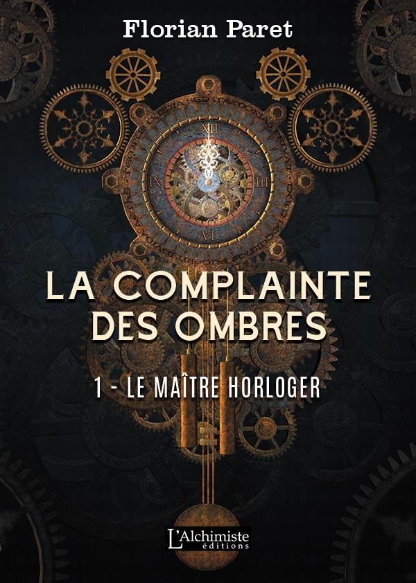 La complainte des Ombres - tome 1 : Le maître horloger - Editions L'Alchimiste