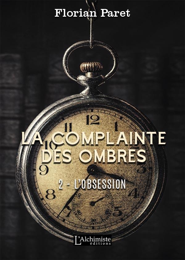 La complainte des Ombres - tome 2 : L'Obsession - Editions L'Alchimiste