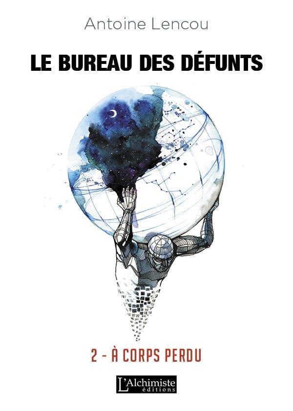 Le bureau des Défunts – 2 : À corps perdu - Editions L'Alchimiste