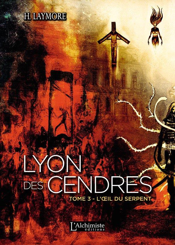 Lyon des Cendres - tome 3 : L'oeil du serpent