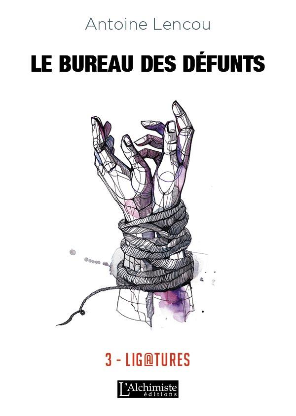 Le Bureau des Défunts- 3: Ligature d'Antoine Lencou